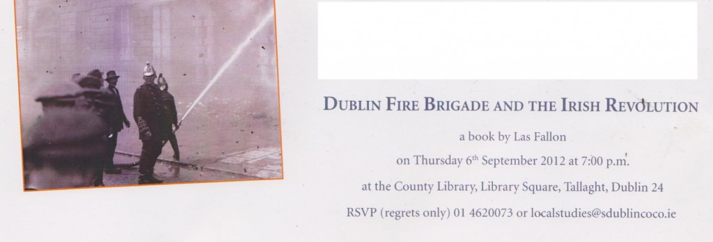 Dublin Fire Brigade and the Irish Revolution bt Las fallon
