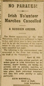 MacNeill's Countermanding order to stop the mobilisation of Volunteers on Easter Sunday, which appeared in the Sunday Independent on April 23rd, 1916.